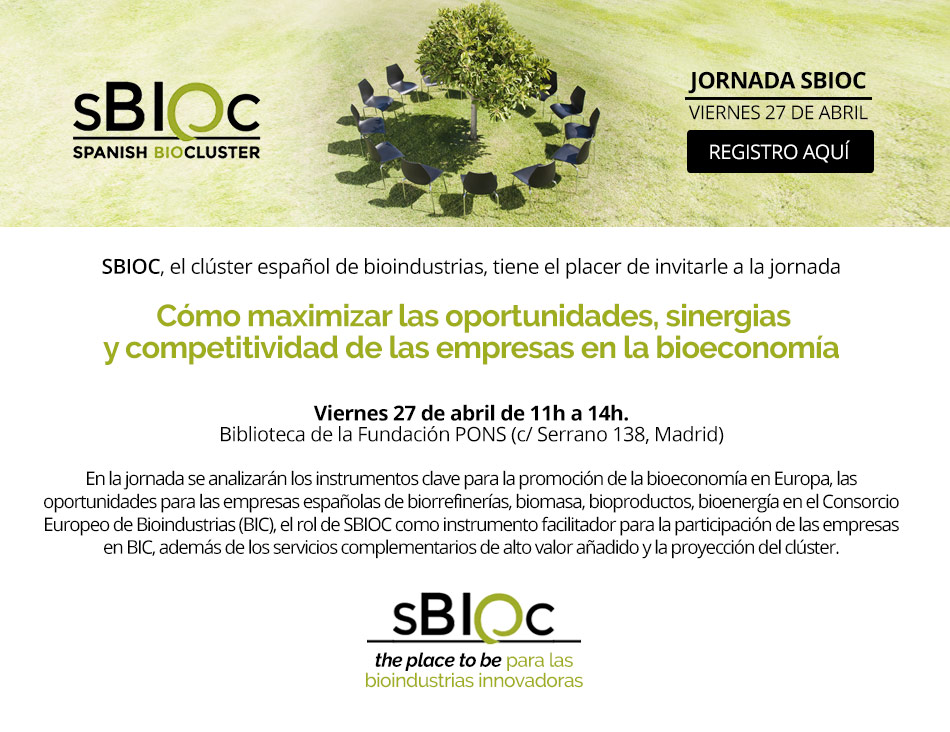 SAVE THE DATE! Jornada SBIOC: Clúster Español de Bioindustrias – The 'place to be' para las bioindustrias innovadoras (Madrid, 27 de abril)