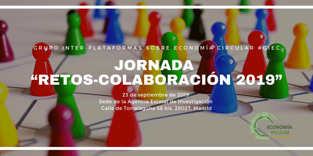 """(Español) Jornada """"ECONOMÍA CIRCULAR: Convocatoria Retos-Colaboración 2019"""" (Madrid, 23 septiembre)"""