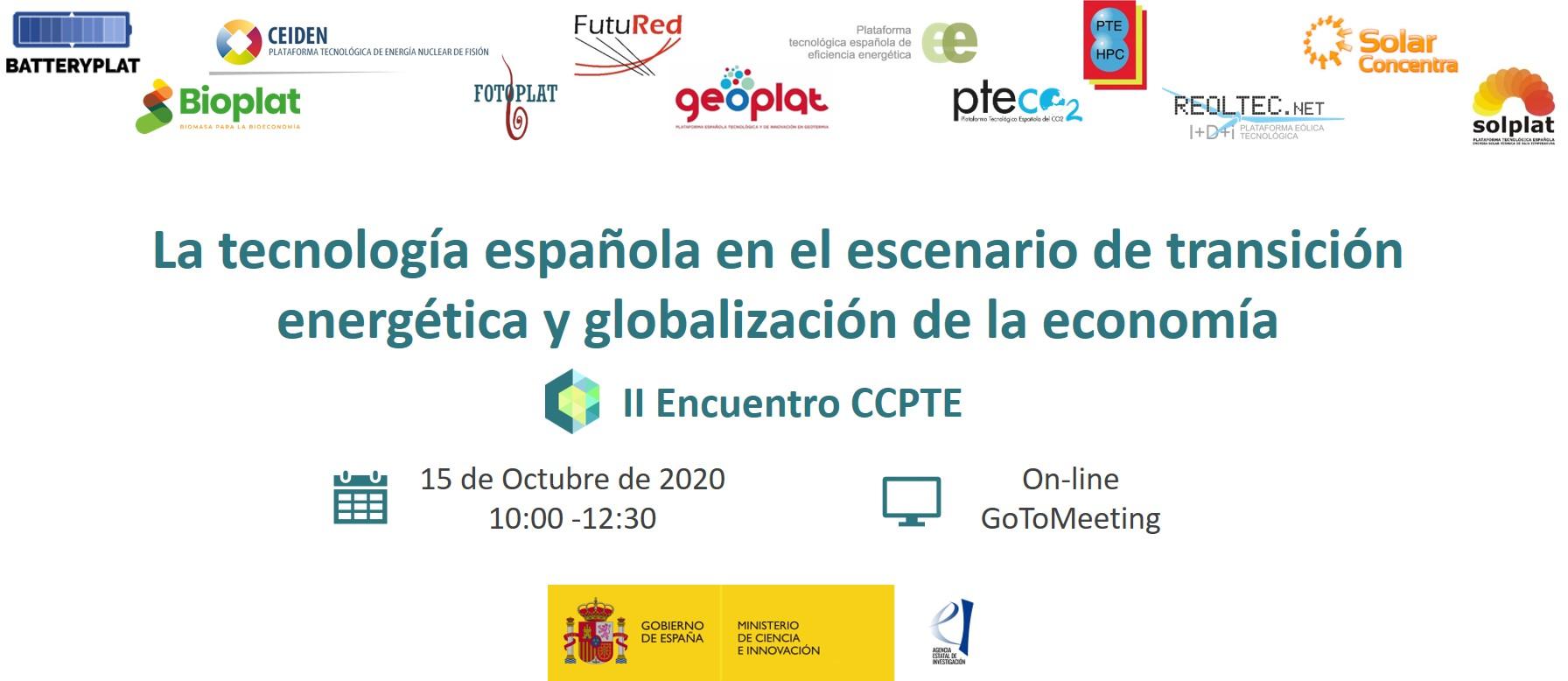 (Español) II ENCUENTRO CCPTE: LA TECNOLOGÍA ESPAÑOLA EN EL ESCENARIO DE TRANSICIÓN ENERGÉTICA Y GLOBALIZACIÓN DE LA ECONOMÍA (15 oct 2020)