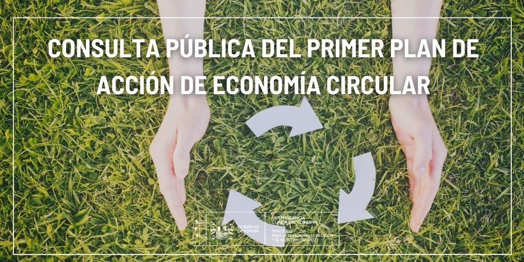 (Español) El primer Plan de Acción de Economía Circular del MITECO es abierto a consulta pública